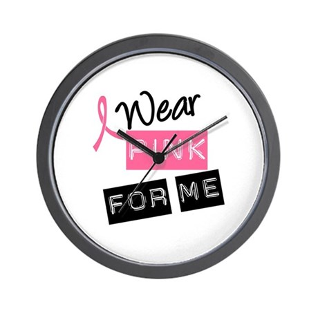I Wear Pink Ribbon For Me Wall Clock