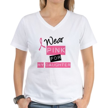 I Wear Pink For Daughter Women's V-Neck T-Shirt