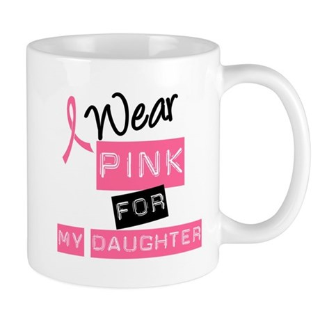 I Wear Pink For Daughter Mug