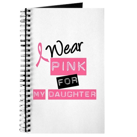 I Wear Pink For Daughter Journal