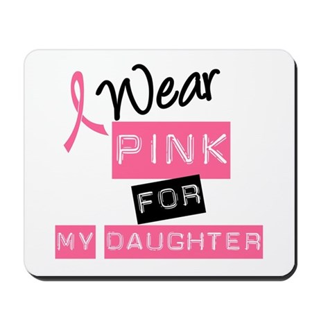 I Wear Pink For Daughter Mousepad