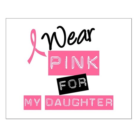 I Wear Pink For Daughter Small Poster