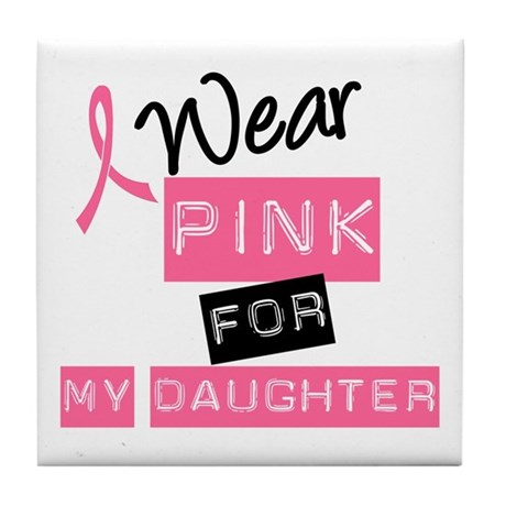 I Wear Pink For Daughter Tile Coaster