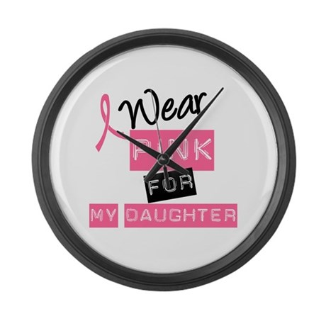 I Wear Pink For Daughter Large Wall Clock