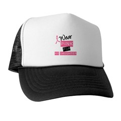 I Wear Pink For Daughter Trucker Hat
