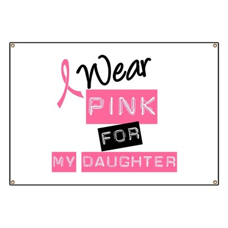 I Wear Pink For Daughter Banner