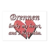 Brennen broke my heart and I hate him Postcards (P