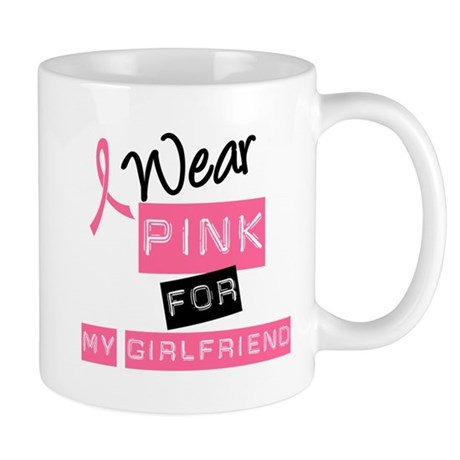 I Wear Pink For Girlfriend Mug