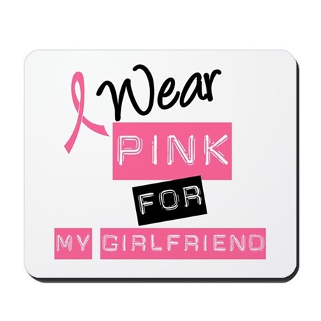 I Wear Pink For Girlfriend Mousepad