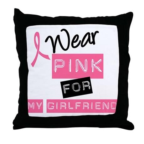 I Wear Pink For Girlfriend Throw Pillow