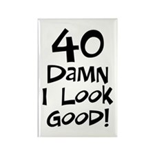 40th birthday I look good Rectangle Magnet