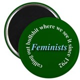Feminists: Calling out BS (green) Magnet