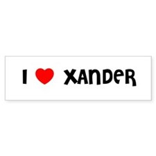 I LOVE XANDER Bumper Bumper Sticker