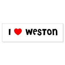 I LOVE WESTON Bumper Bumper Sticker