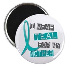 I Wear Teal For My Mother 37 Magnet