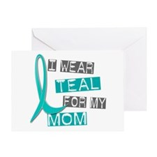 I Wear Teal For My Mom 37 Greeting Card