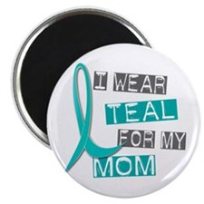 I Wear Teal For My Mom 37 Magnet