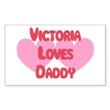 Victoria Loves Daddy Rectangle Decal