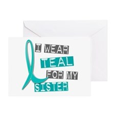 I Wear Teal For My Sister 37 Greeting Card