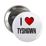 "I LOVE TYSHAWN 2.25"" Button (10 pack)"