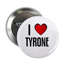 I LOVE TYRONE Button