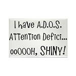 I have ADOS Rectangle Magnet