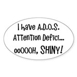I have ADOS Sticker (Oval)