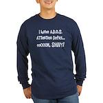 I have ADOS Long Sleeve Dark T-Shirt