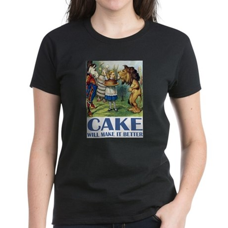CAKE WILL MAKE IT BETTER Women's Dark T-Shirt