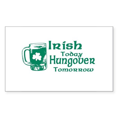 Irish Today Hungover Tomorrow Rectangle Sticker