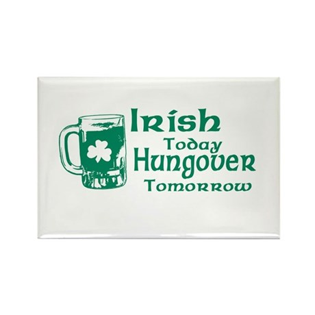Irish Today Hungover Tomorrow Rectangle Magnet