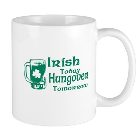 Irish Today Hungover Tomorrow Mug