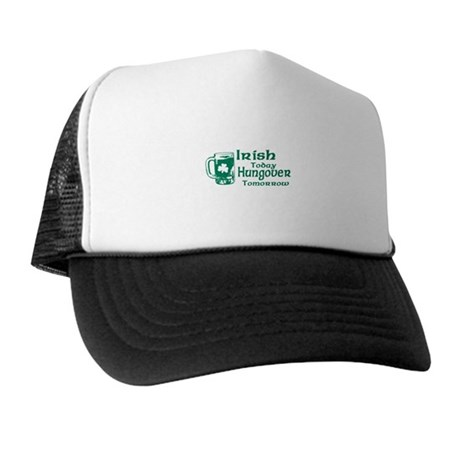 Irish Today Hungover Tomorrow Trucker Hat