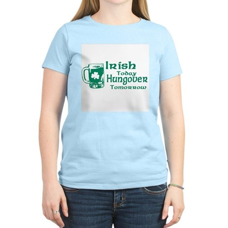 Irish Today Hungover Tomorrow Womens Light T-Shir