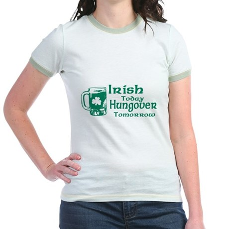 Irish Today Hungover Tomorrow Jr Ringer T-Shirt