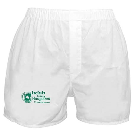 Irish Today Hungover Tomorrow Boxer Shorts