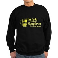 Irish Today Hungover Tomorrow Sweatshirt