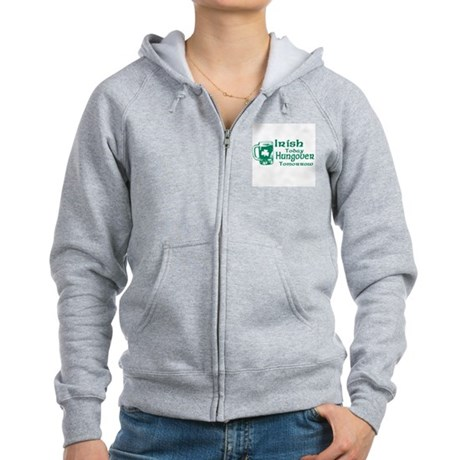 Irish Today Hungover Tomorrow Womens Zip Hoodie