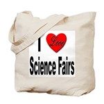 I Love Science Fairs Tote Bag
