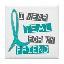 I Wear Teal For My Friend 37 Tile Coaster