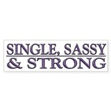 Single, Sassy & Strong Bumper Sticker