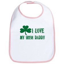 I Love My Irish Daddy - Bib