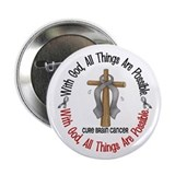 "With God Cross Brain Cancer 2.25"" Button"