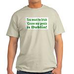 Must Be Irish Penis Dublin Light T-Shirt