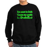 Must Be Irish Penis Dublin Sweatshirt (dark)