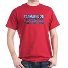 FATHERHOOD TOUGHEST JOB... T-Shirt