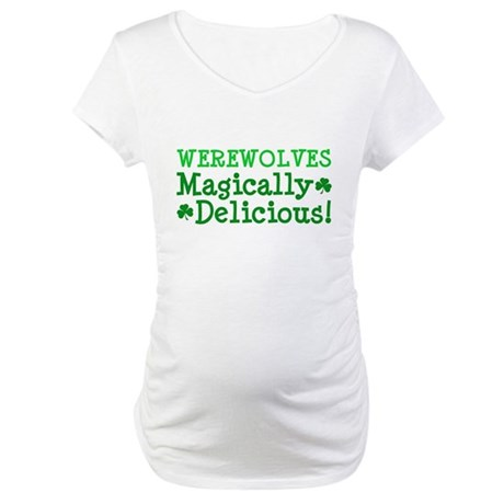 Werewolves Delicious Maternity T-Shirt