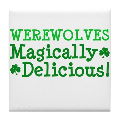 Werewolves Delicious Tile Coaster