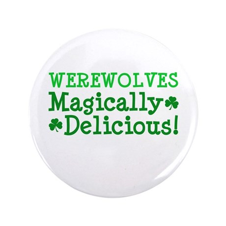 "Werewolves Delicious 3.5"" Button"