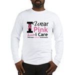 IWearPinkBecauseICare Long Sleeve T-Shirt